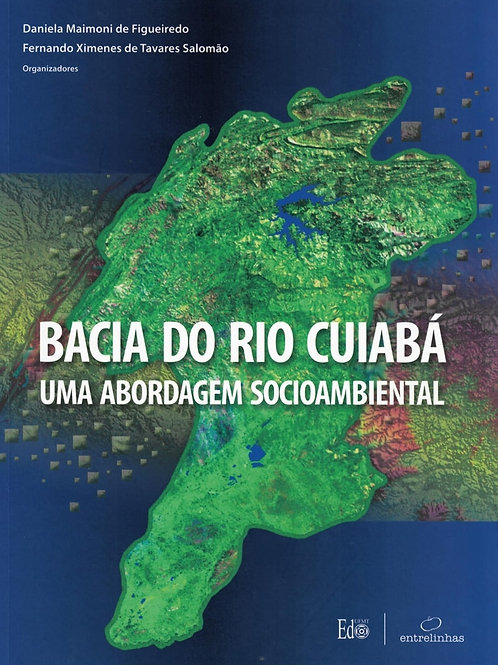 BACIA DO RIO CUIABÁ: UMA ABORDAGEM SOCIOAMBIENTAL