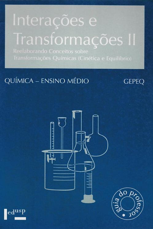INTERAÇÕES E TRANSFORMAÇÕES II: REELABORANDO CONCEITOS SOBRE TRANSFORMAÇÃO QUÍMI