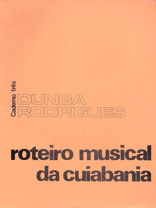 ROTEIRO MUSICAL DA CUIABANIA – CADERNO TRÊS