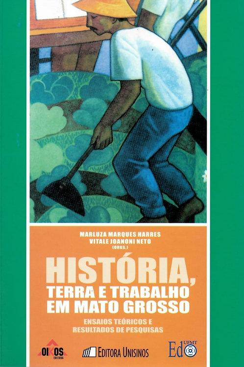 HISTÓRIA, TERRA E TRABALHO EM MATO GROSSO- ENSAIOS TEÓRICOS E RESULTADOS DE PESQ