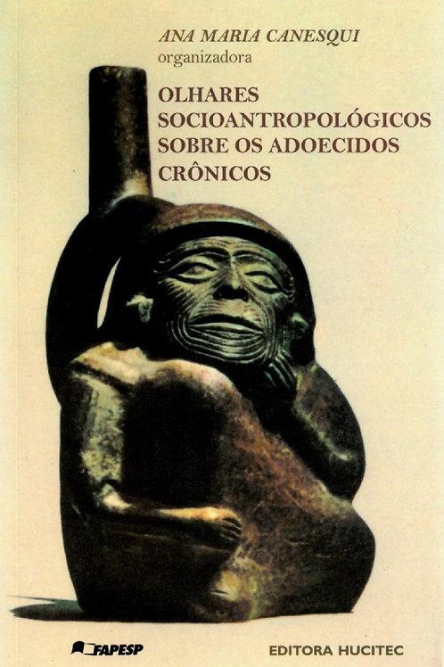 OLHARES SOCIOANTROPOLÓGICOS SOBRE OS ADOECIDOS CRÔNICOS