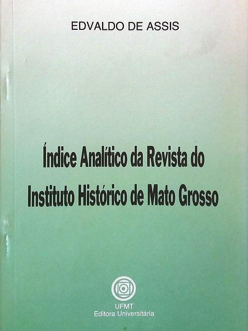 ÍNDICE ANALÍTICO DA REVISTA DO INSTITUTO HISTÓRICO DE MATO GROSSO