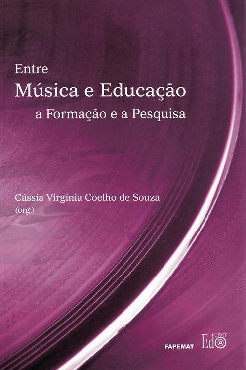 ENTRE MÚSICA E EDUCAÇÃO: A FORMAÇÃO E A PESQUISA