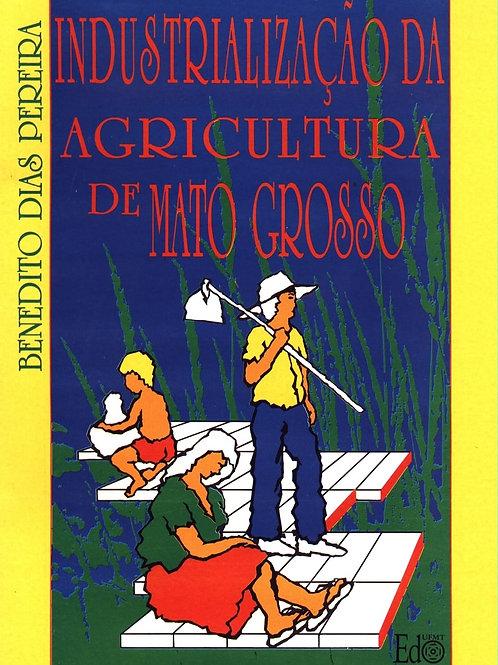 INDUSTRIALIZAÇÃO DA AGRICULTURA DE MATO GROSSO