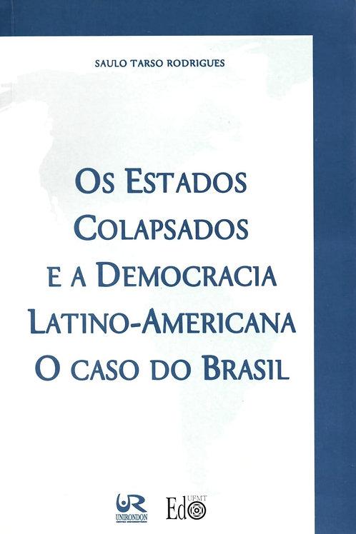 OS ESTADOS COLAPSADOS E A DEMOCRACIA LATINO – AMERICANA O CASO DO BRASIL