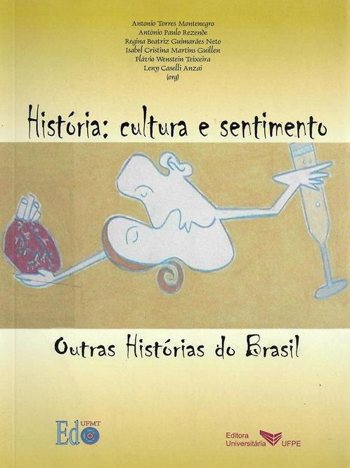 HISTÓRIA: CULTURA E SENTIMENTO. OUTRAS HISTÓRIAS DO BRASIL