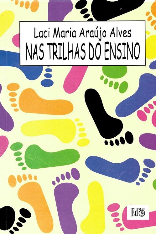 NAS TRILHAS DO ENSINO (EDUCAÇÃO EM MATO GROSSO: 1910-1946)