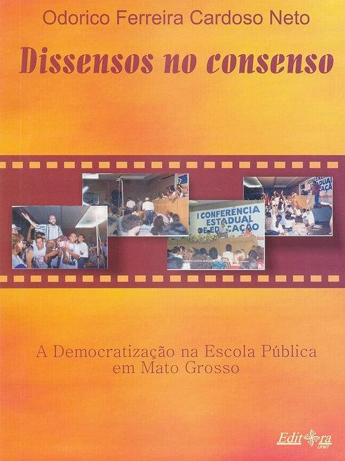 DISSENSOS NO CONSENSO: A DEMOCRATIZAÇÃO NA ESCOLA PÚBLICA EM MATO GROSSO