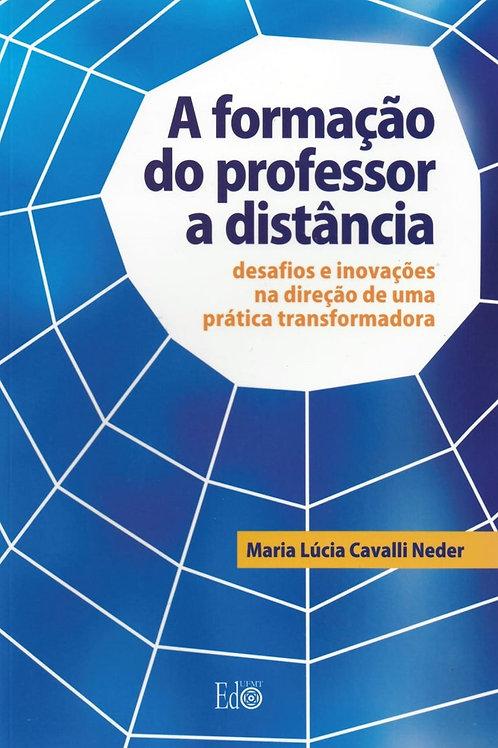 A FORMAÇÃO DO PROFESSOR A DISTÂNCIA: DESAFIOS E INOVAÇÕES NA DIREÇÃO DE UMA PRÁT