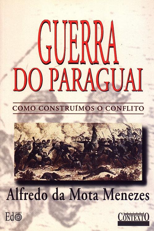 GUERRA DO PARAGUAI: COMO CONSTRUÍMOS O CONFLITO