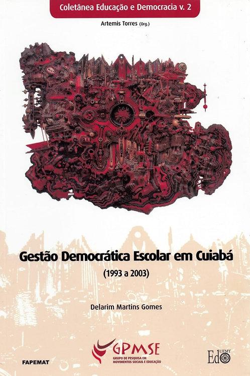 GESTÃO DEMOCRÁTICA ESCOLAR EM CUIABÁ (1993 A 2003)