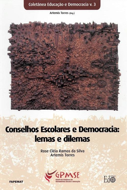 CONSELHOS ESCOLARES E DEMOCRACIA: LEMAS E DILEMAS