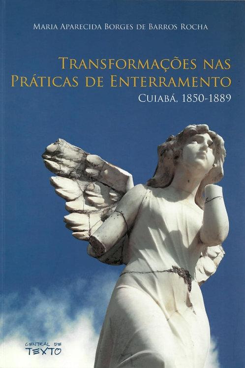 TRANSFORMAÇÕES NAS PRÁTICAS DE ENTERRAMENTO: CUIABÁ, 1850 - 1889