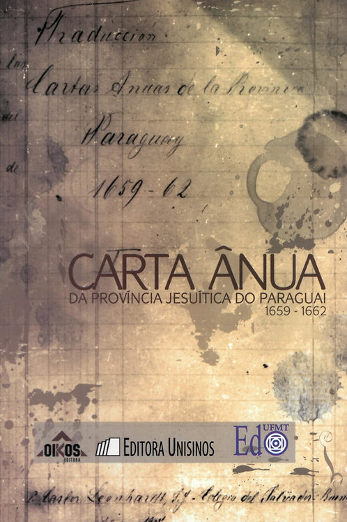 CARTA ÂNUA DA PROVÍNCIA JESUÍTICA DO PARAGUAI 1659 - 1662