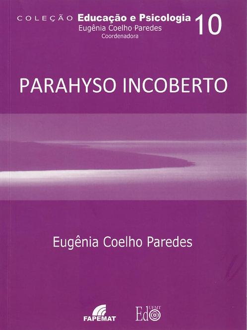 PARAHYSO INCOBERTO: PERCEPÇÕES DE MUDANÇAS NAS CONDIÇÕES DE VIDA DA CIDADE, POR