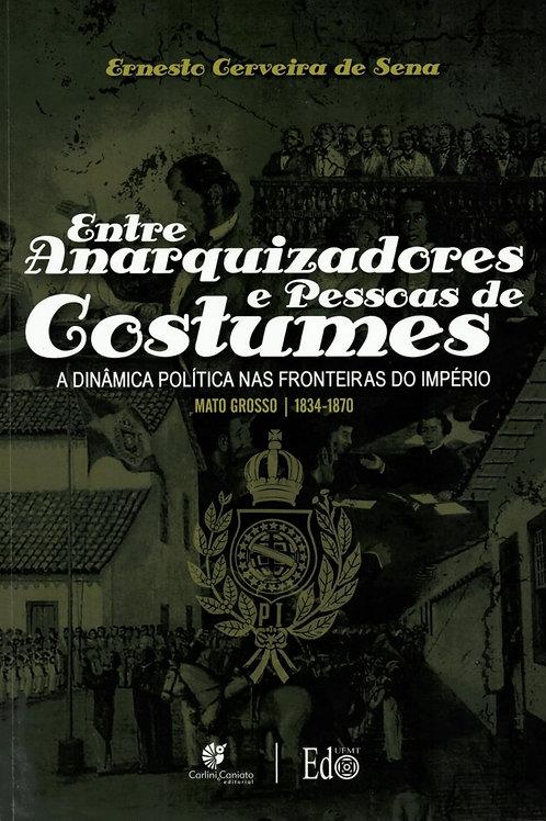 ENTRE ANARQUIZADORES E PESSOAS DE COSTUMES: A DINÂMICA POLÍTICA NAS FRONTEIRAS D