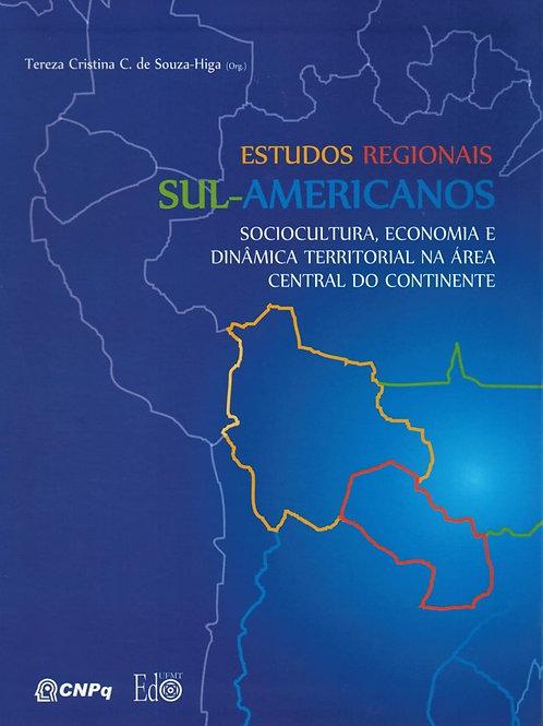 ESTUDOS REGIONAIS SUL-AMERICANOS; SOCIOLOGIA, ECONOMIA E DINÂMICA TERRITORIAL NA