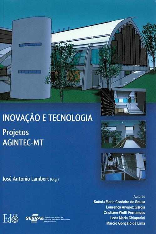 INOVAÇÃO E TECNOLOGIA: PROJETOS AGINTEC-MT (KIT LIVRO E CD)