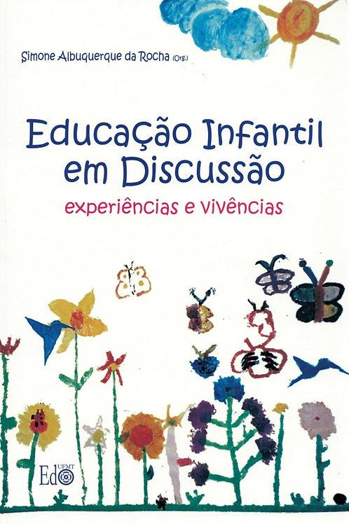 EDUCAÇÃO INFANTIL EM DISCUSSÃO: EXPERIÊNCIAS E VIVÊNCIAS