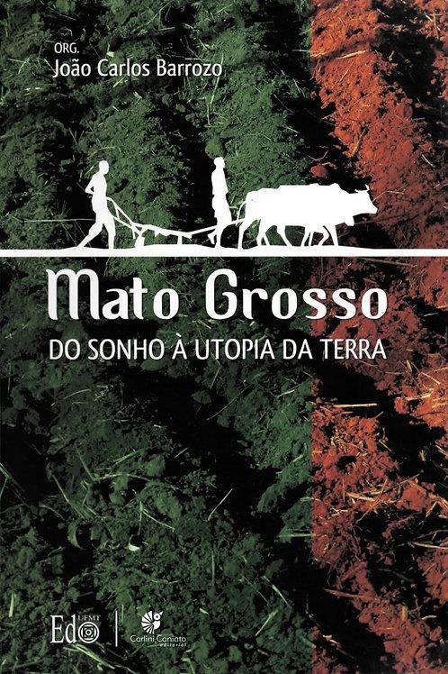 MATO GROSSO: DO SONHO À UTOPIA DA TERRA