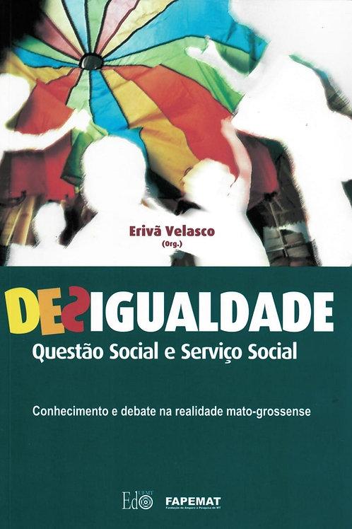 DESIGUALDADE QUESTÃO SOCIAL E SERVIÇO SOCIAL- CONHECIMENTO E DEBATE NA REALIDADE