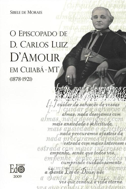 O EPISCOPADO DE D. CARLOS LUIZ D'MOUR EM CUIABÁ-MT (1878-1921)