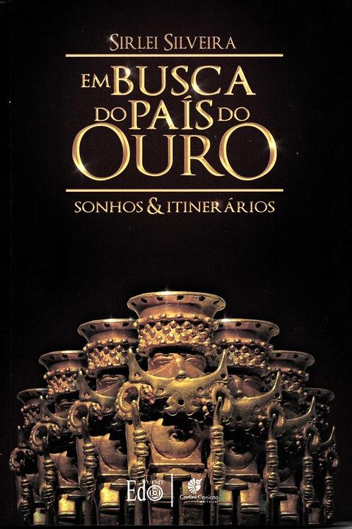 EM BUSCA DO PAÍS DO OURO (SONHOS E ITINERÁRIOS)