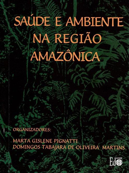SAÚDE E AMBIENTE NA REGIÃO AMAZÔNICA