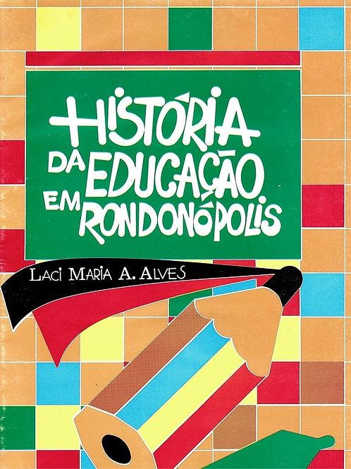 HISTÓRIA DA EDUCAÇÃO EM RONDONÓPOLIS