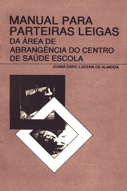 MANUAL PARA PARTEIRAS LEIGAS DA ÁREA DE ABRANGÊNCIA DO CENTRO DE SAÚDE ESCOLA