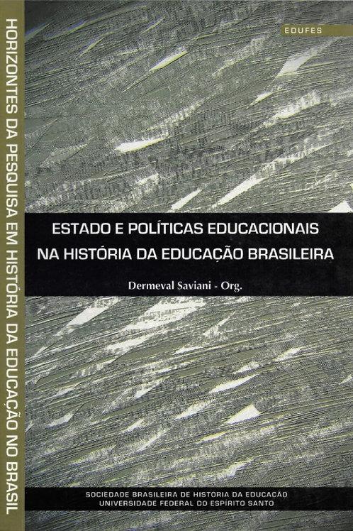 HORIZONTES DA PESQUISA EM HISTÓRIA DA EDUCAÇÃO NO BRASIL - VOL. 2: ESTADO E POLÍ