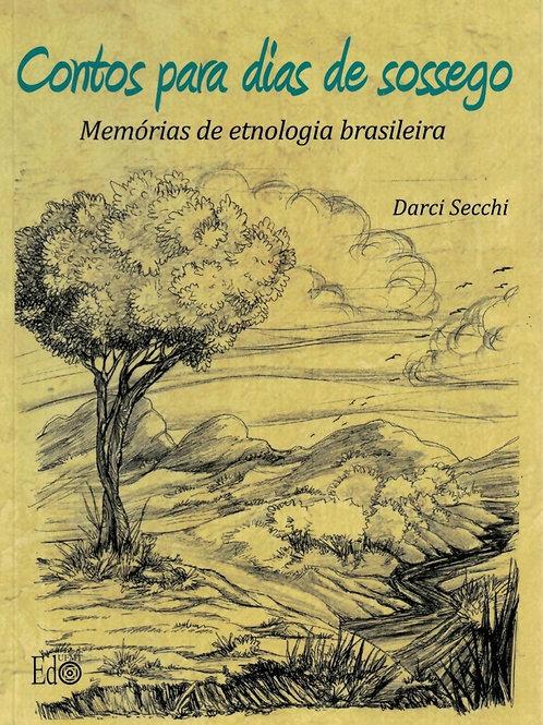 CONTOS PARA DIAS DE SOSSEGO – MEMÓRIAS DE ETNOLOGIA BRASILEIRA