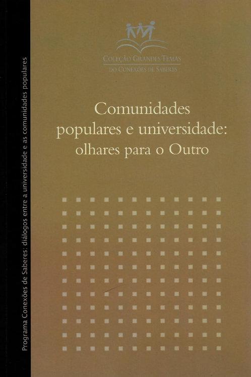COLEÇÃO GRANDES TEMAS - COMUNIDADES POPULARES E UNIVERSIDADE: OLHARES PARA O OUT