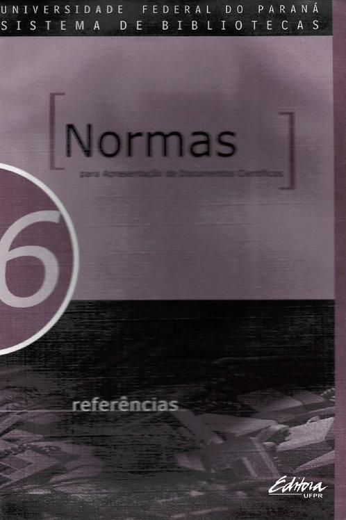 NORMAS PARA APRESENTAÇÃO DE DOCUMENTOS CIENTÍFICOS, 6 REFERÊNCIAS