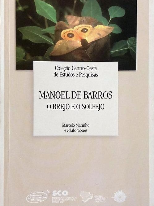 MANOEL DE BARROS O BREJO E O SOLFEJO