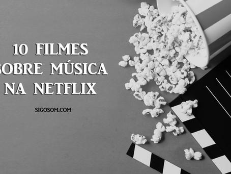 10 Filmes sobre música na Netflix