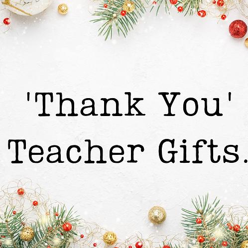 Teacher 'Thank you' Gift.