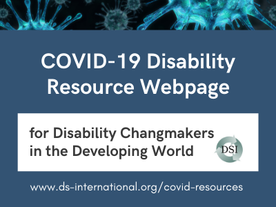 Graphic with image of virus with words COVID-19 disability resource webpage for disability changemakers in the developing world.