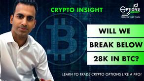 Will we break below 28K in BTC?