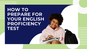 How to Prepare for Your English Language Proficiency Test