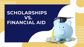 Scholarships vs. Financial Aid
