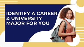 Identify a Career and University major for you!