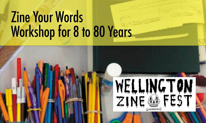 Zine Your Words Workshop for 8 to 80 Year Olds