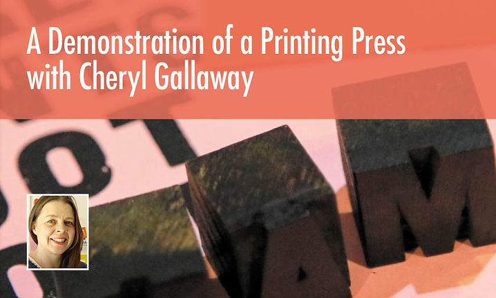 A Demonstration of Letter Press Printing with Cheryl Gallaway