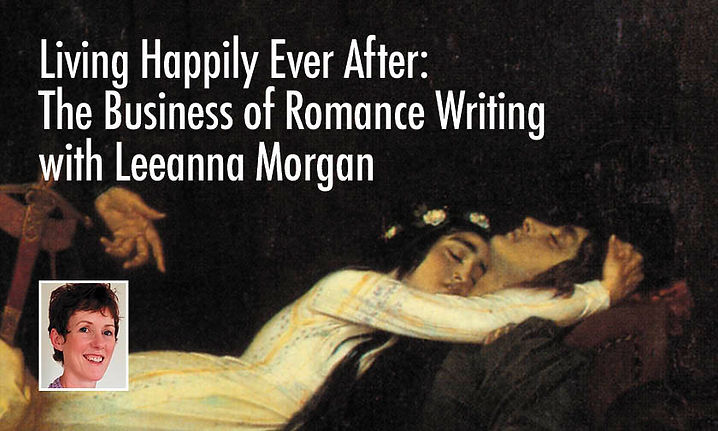 Living Happily Ever After: The Business of Romance Writing With Leeanna Morgan