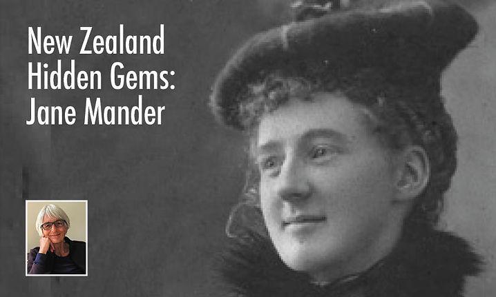 New Zealand Hidden Gems: Jane Mander
