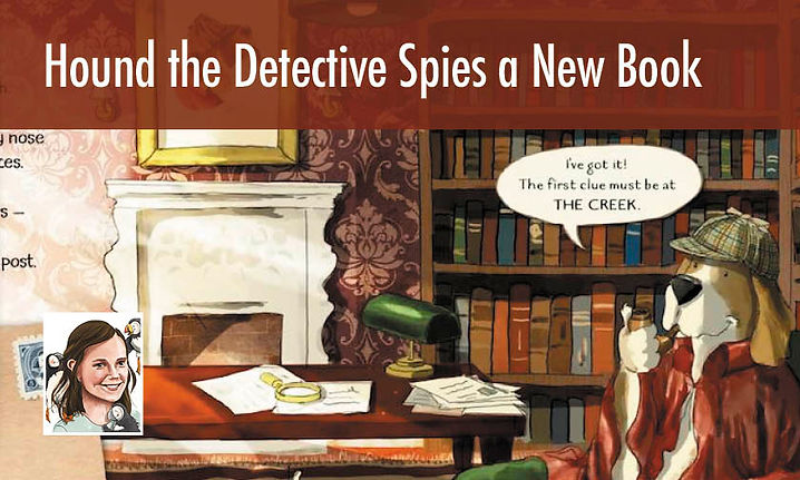 Hound the Detective Spies a New Book