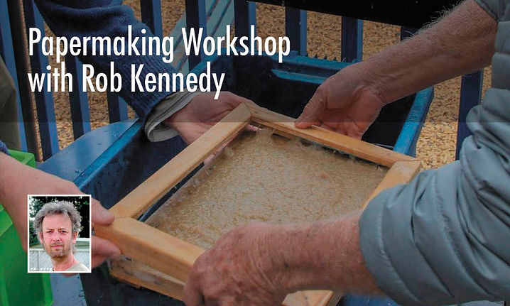 Papermaking with Rob Kennedy (Saturday)