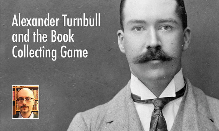 Alexander Turnbull and the Book Collecting Game