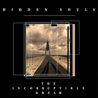 HIDDEN SOULS - THE INCORRUPTIBLE DREAM -